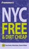 Frommer's New York City for Free & Dirt Cheap (Frommer's Free & Dirt Cheap)