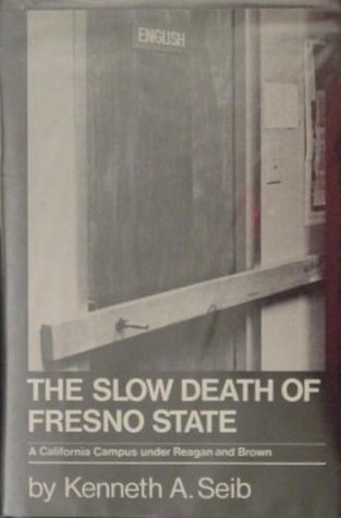 The Slow Death of Fresno State: A California Campus Under Reagan and Brown