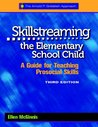 Skillstreaming the Elementary School Child: A Guide for Teaching Prosocial Skills (with CD)