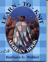 Learn-To-Knit-Afghan Book by Barbara G. Walker