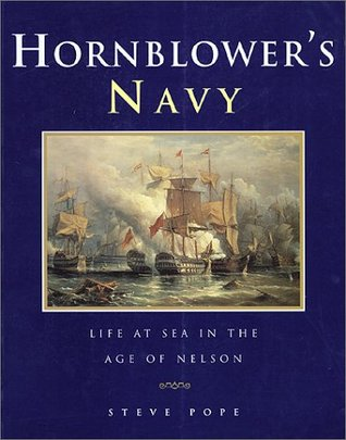 Hornblower's Navy: Life at Sea in the Age of Nelson