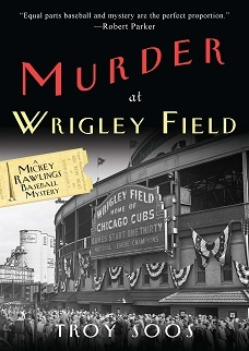 Murder At Wrigley Field by Troy Soos