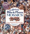 Making Bits and Pieces Mosaics: Creative Projects for Home & Garden