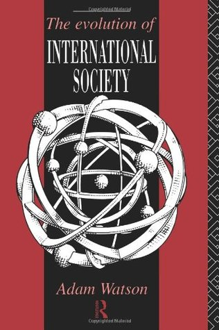 The Evolution of International Society: A Comparative Historical Analysis