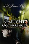 Gaslight Occurrences: The Steampulp Adventures of Augustus Argent