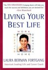 Living Your Best Life: Work Home Balance Destiny 10 Strategies for Getting from Where You Are Where You