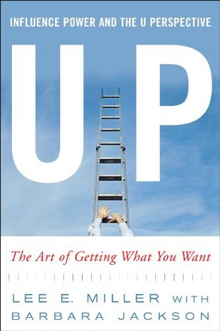 Up Influence, Power and the U Perspective by Lee E. Miller