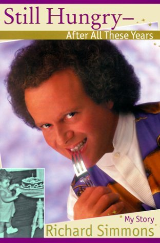 Still Hungry--After All These Years by Richard Simmons