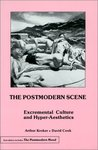 The Postmodern Scene: Excremental Culture and Hyper-Aesthetics