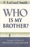 Who Is My Brother?: Facing a Crisis of Identity & Fellowship