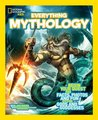 Everything Mythology: Begin Your Quest for Facts, Photos, and Fun Fit for Gods and Goddesses (National Geographic Kids)