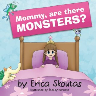 Mommy, Are There Monsters?
