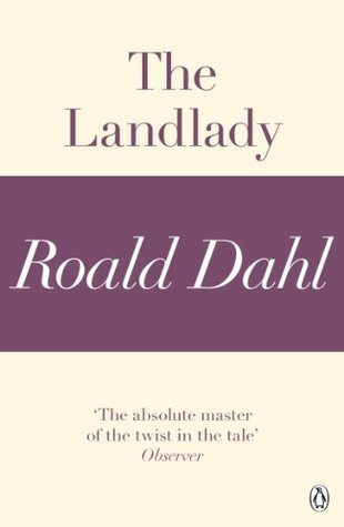 The Landlady by Roald Dahl — Reviews, Discussion, Bookclubs, Lists