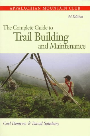 Complete Guide to Trail Building and Maintenance, 3rd