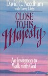 Close to His Majesty: An Invitation to Walk with God