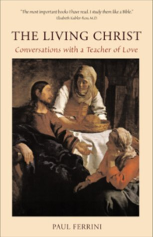 The Living Christ: Conversations with a Teacher of Love