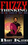 Fuzzy Thinking: The New Science of Fuzzy Logic