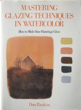 Mastering Glazing Techniques in Watercolor
