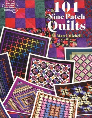 101 Nine Patch Quilts by Marti Michell