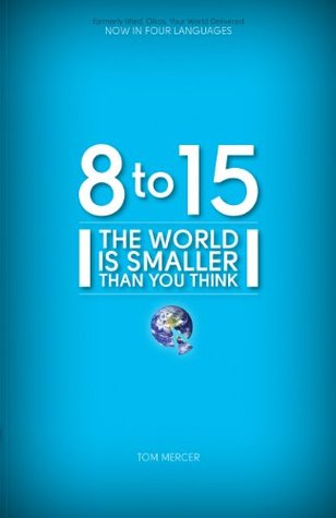 8 to 15 The World is Smaller Than You Think