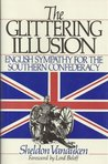 Glittering Illusion: English Sympathy for the Southern Confederacy