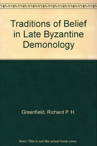 Traditions of Belief in Late Byzantine Demonology