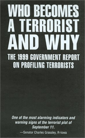 Who Becomes a Terrorist and Why: The 1999 Government Report on Profiling Terrorists