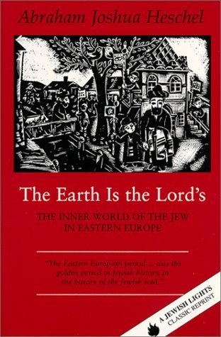 The Earth Is the Lord's by Abraham Joshua Heschel