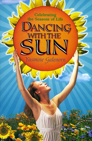 Dancing with the Sun by Yasmine Galenorn