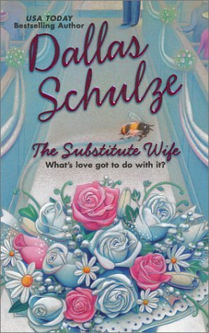 The Substitute Wife by Dallas Schulze