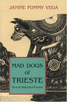 Mad Dogs of Trieste: New and Selected Poems