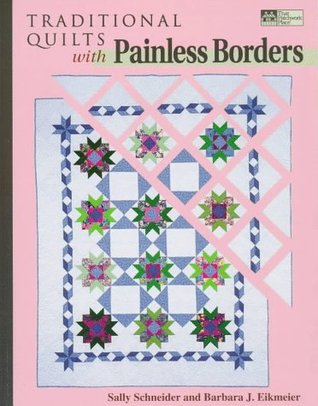 Traditional Quilts with Painless Borders by Sally Schneider