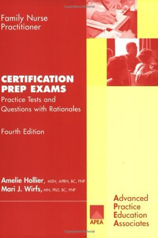 Family Nurse Practitioner Certification Prep Exams: Practice Test and Questions with Rationales