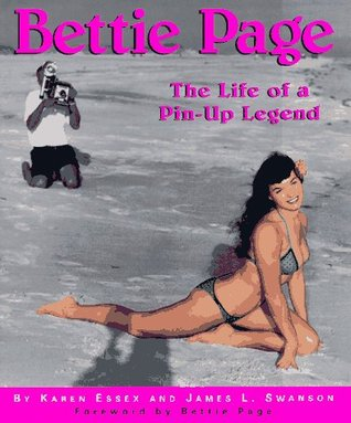 Bettie Page: The Life of a Pin-Up Legend