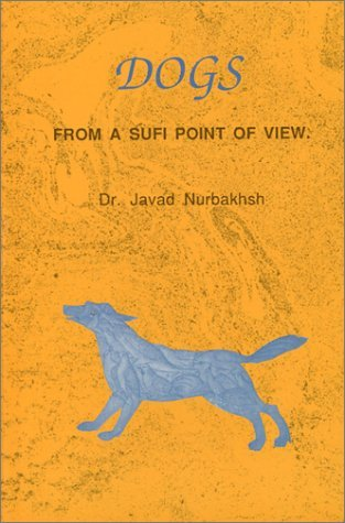 Dogs from a Sufi Point of View by Javad Nurbakhsh