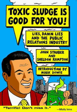Toxic Sludge Is Good for You by John Stauber