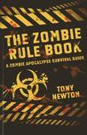 The Zombie Rule Book: A Zombie Apocalypse Survival Guide