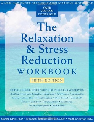 The Relaxation & Stress Reduction Workbook by Martha Davis