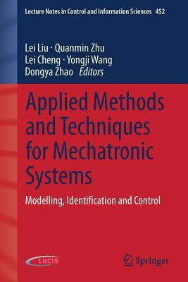 Applied Methods and Techniques for Mechatronic Systems: Modelling, Identification and Control