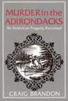 Murder in the Adirondacks: An American Tragedy Revisited