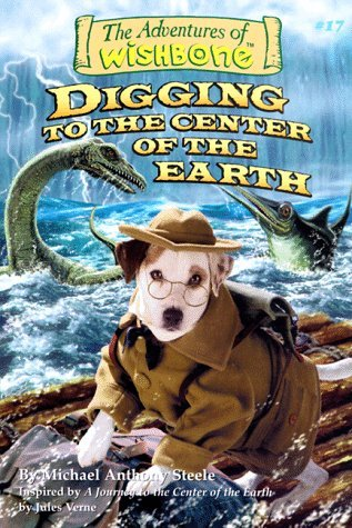 Digging to the Center of the Earth (Adventures of Wishbone, #17)