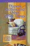 Diapers, Pacifiers, and Other Holy Things