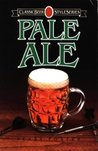 Pale Ale (Classic Beer Style Series, 1)