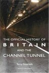 The Official History of Britain and the Channel Tunnel (Government Official History Series)