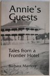 Annie's Guests: Tales from a Frontier Hotel