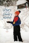 Diary of a Country Mother by Cynthia A. Montanaro