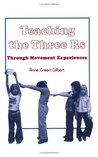 Teaching the Three R'S: Through Movement Experiences