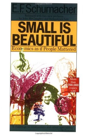Small Is Beautiful by Ernst F. Schumacher