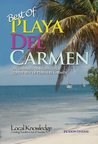 Local Knowledge Travel Guides:Best of Playa Del Carmen