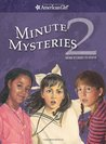 Minute Mysteries 2: More Stories to Solve (American Girl (Quality))